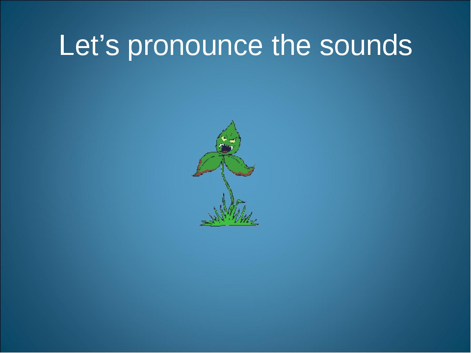 Let's pronounce the sounds