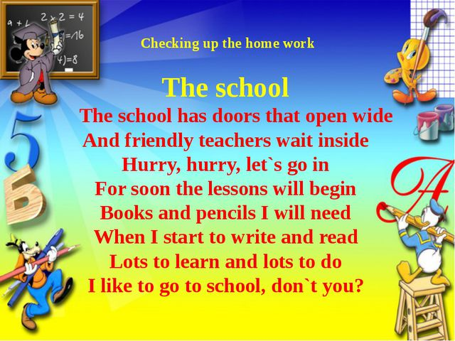 Checking up the home work The school The school has doors that open wide And...