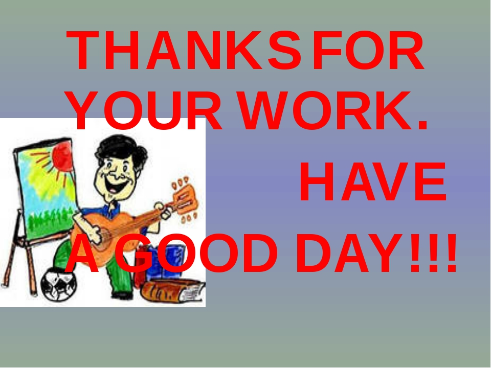 THANKS FOR YOUR WORK. HAVE A GOOD DAY!!!