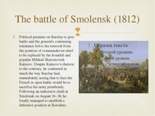 The battle of Smolensk (1812) Political pressure on Barclay to give battle an
