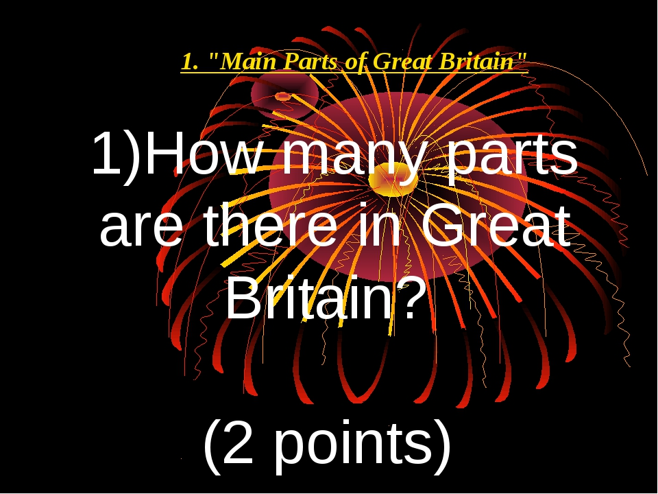 """How many parts are there in Great Britain? (2 points) 1. """"Main Parts of Great..."""