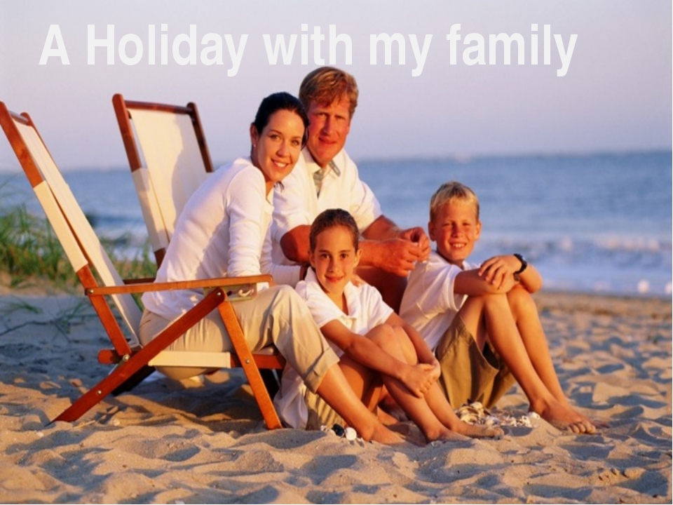 A Holiday with my family