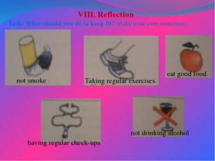 VIII. Reflection Task: What should you do to keep fit? Make your own sentence