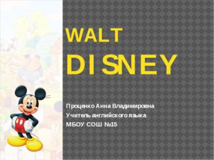 """Walter Elias Disney Walter Elias """"Walt"""" Disney (December 5, 1901 – December"""