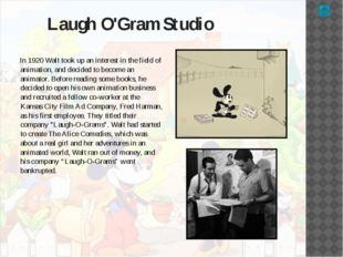 Mickey Mouse In 1928 Walt created a new animated character, Mickey Mouse.  H