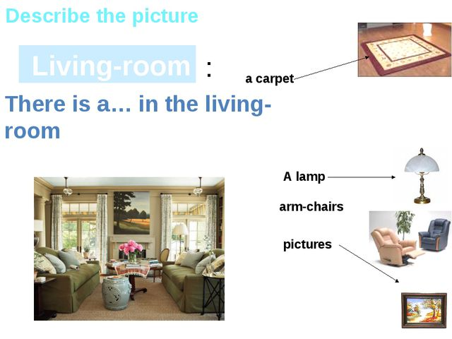 : Living-room Describe the picture pictures a carpet A lamp arm-chairs There...