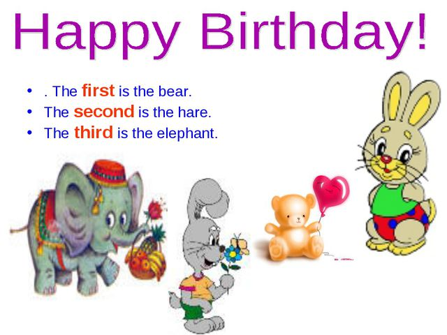 . The first is the bear. The second is the hare. The third is the elephant.
