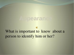 Appearance What is important to know about a person to identify him or her?