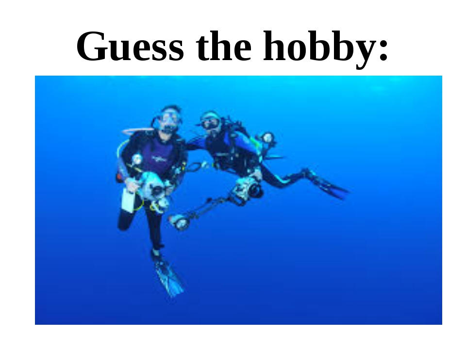 Guess the hobby: