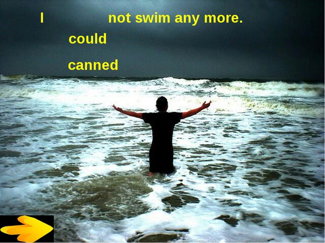 I not swim any more. could canned