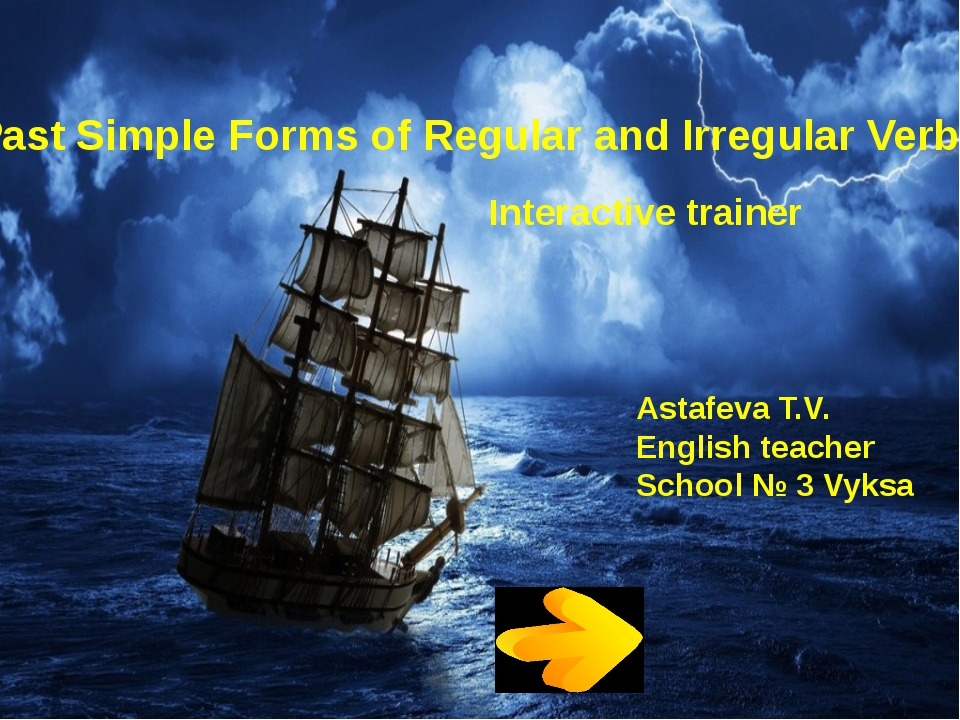 Past Simple Forms of Regular and Irregular Verbs Interactive trainer Astafev...
