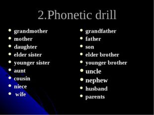2.Phonetic drill grandmother mother daughter elder sister younger sister aunt