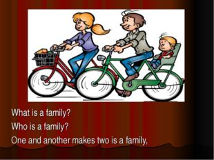 What is a family? Who is a family? One and another
