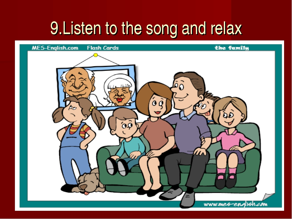 9.Listen to the song and relax