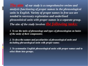 1. To see the tasks of phraseology and types of phraseologism on baisis of th