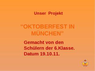 """""""OKTOBERFEST IN MÜNCHEN"""" Unser Projekt Gemacht von den Schülern der 6.Klasse."""