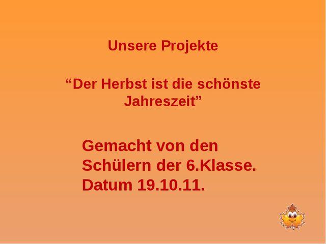 """Unsere Projekte """"Der Herbst ist die schönste Jahreszeit"""" Gemacht von den Sch..."""