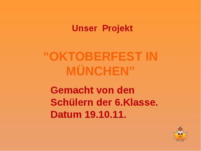 """""""OKTOBERFEST IN MÜNCHEN"""" Unser Projekt Gemacht von den Schülern der 6.Klasse...."""