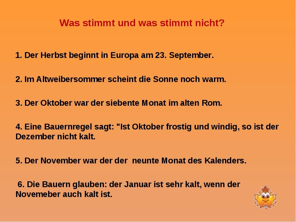 Was stimmt und was stimmt nicht? 1. Der Herbst beginnt in Europa am 23. Sept...