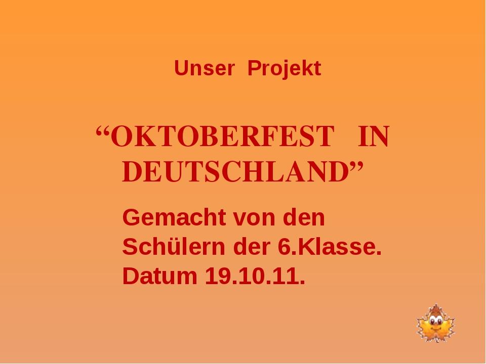 """""""OKTOBERFEST IN DEUTSCHLAND"""" Unser Projekt Gemacht von den Schülern der 6.Kla..."""