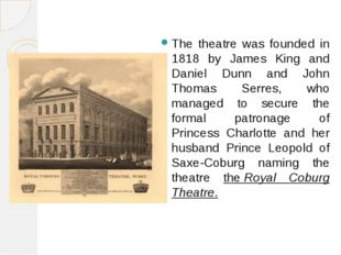 The theatre was founded in 1818 by James King and Daniel Dunn and John Thoma