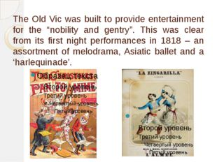 """The Old Vic was built to provide entertainment for the """"nobility and gentry""""."""