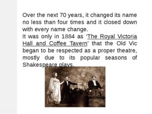 Over the next 70 years, it changed its name no less than four times and it cl