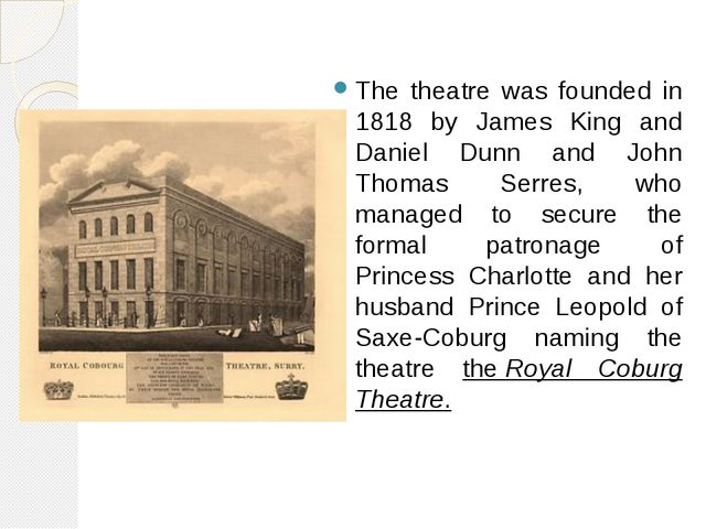 The theatre was founded in 1818 by James King and Daniel Dunn and John Thoma...
