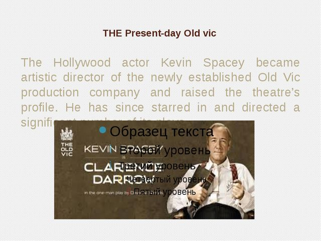 THE Present-day Old vic The Hollywood actor Kevin Spacey became artistic dire...