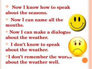 Now I know how to speak about the seasons. Now I can name all the months. No