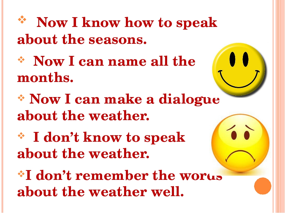 Now I know how to speak about the seasons. Now I can name all the months. No...