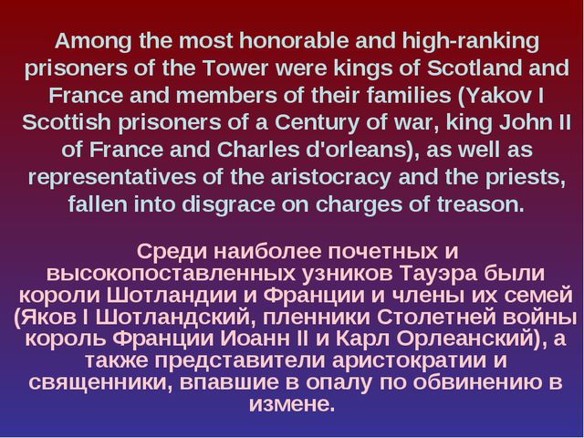 Among the most honorable and high-ranking prisoners of the Tower were kings o...