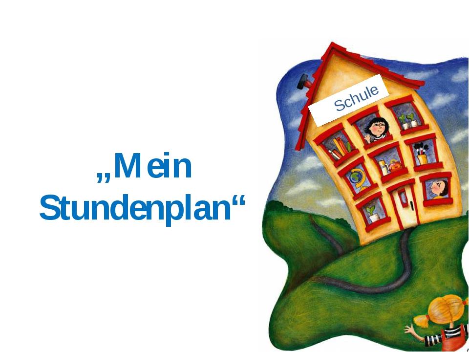 "Schule ""Mein Stundenplan"""