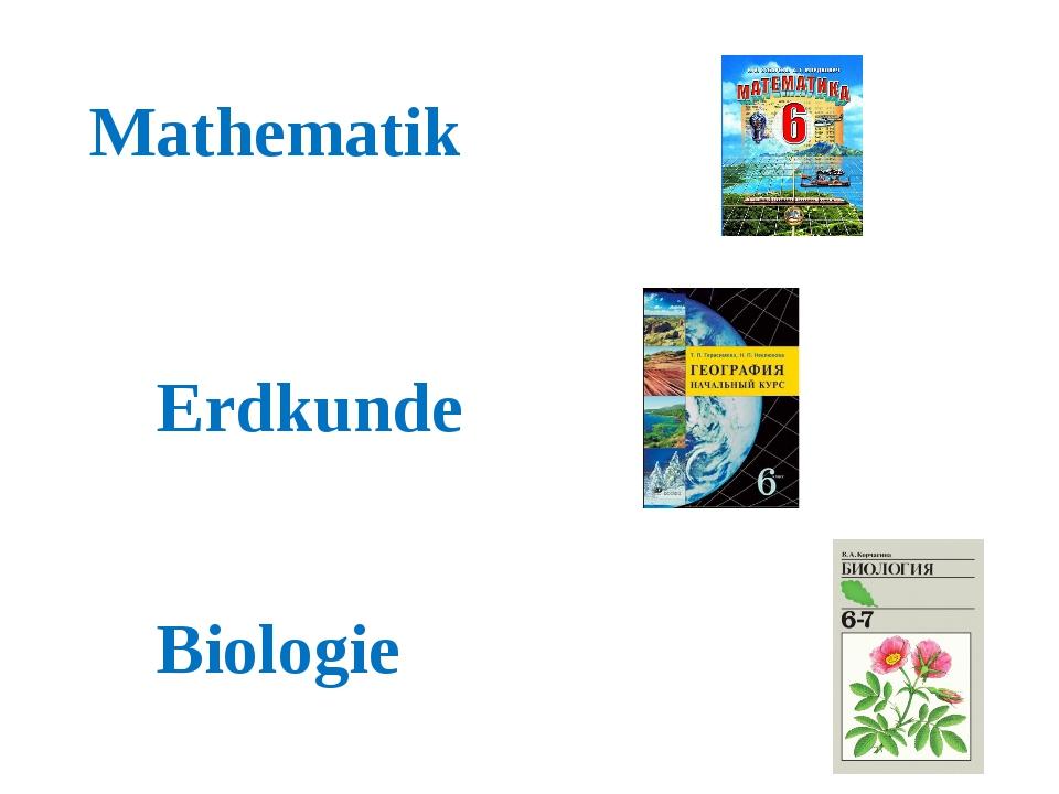 Mathematik Erdkunde Biologie