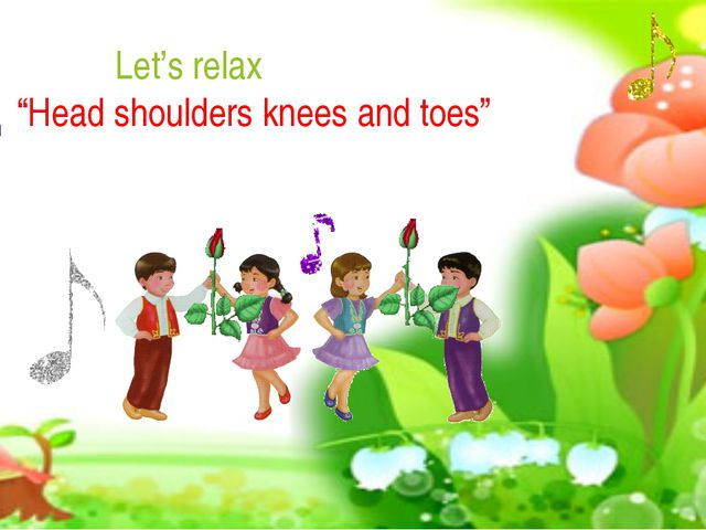 "Let's relax ""Head shoulders knees and toes"""