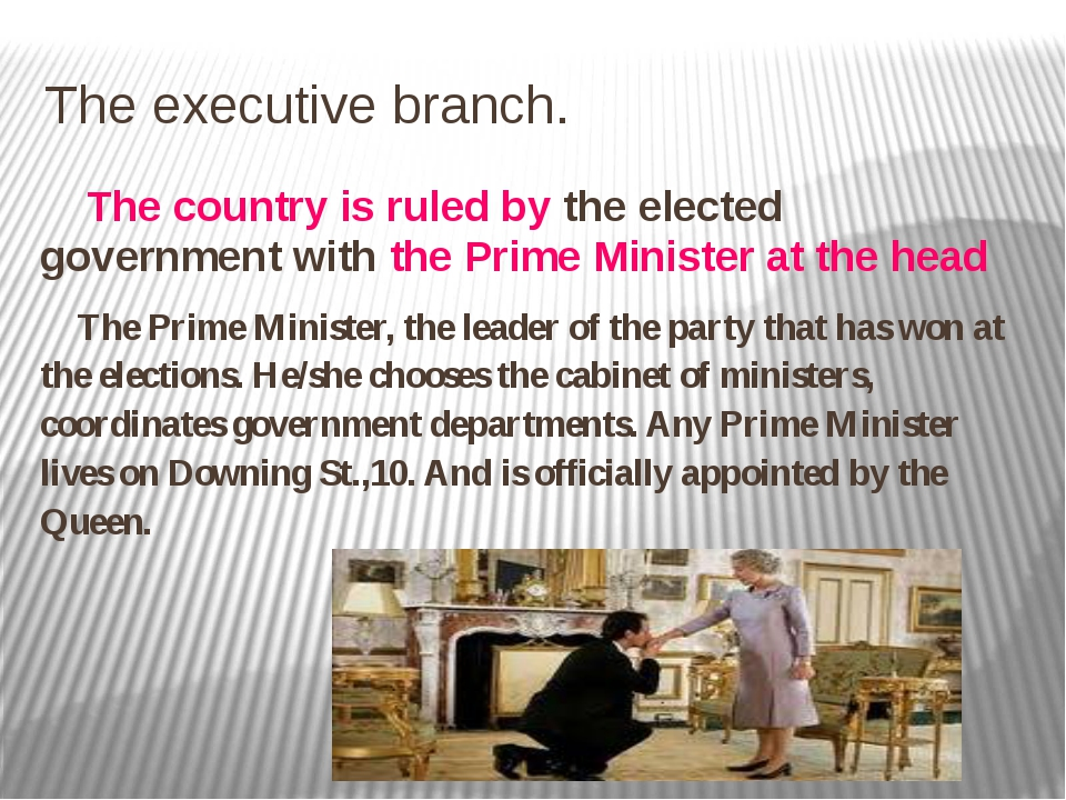 The executive branch. The country is ruled by the elected government with the...