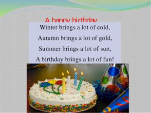 A happy birthday Winter brings a lot of cold, Autumn brings a lot of gold, Su