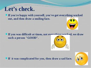 Let's check. If you're happy with yourself, you've got everything worked out,