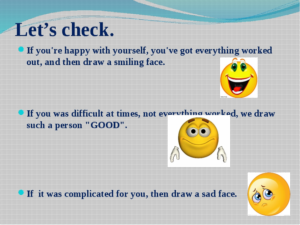 Let's check. If you're happy with yourself, you've got everything worked out,...