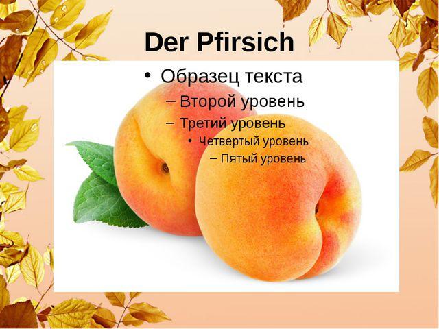 Der Pfirsich