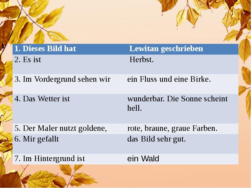 1. DiesesBildhat Lewitangeschrieben 2. Esist Herbst. 3.ImVordergrundsehenwir...