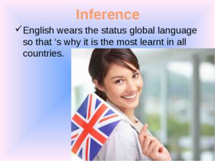 Inference English wears the status global language so that 's why it is the m