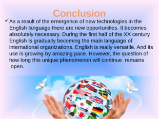 Conclusion As a result of the emergence of new technologies in the English la