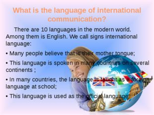 What is the language of international communication? There are 10 languages i