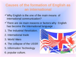 Causes of the formation of English as an international Why English is the one