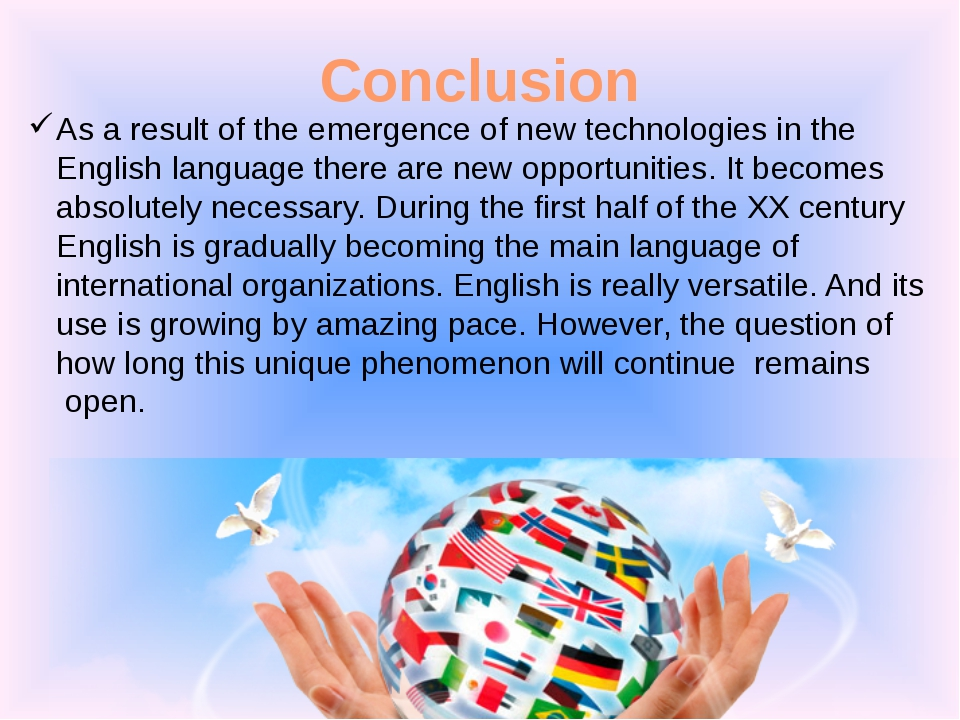 Conclusion As a result of the emergence of new technologies in the English la...