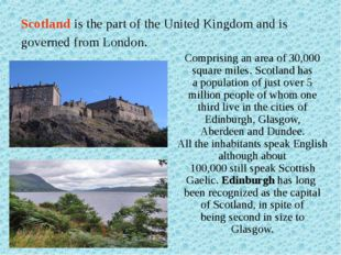 Scotland is the part of the United Kingdom and is governed from London. Compr