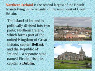 Northern Ireland is the second largest of the British Islands lying in the At