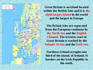 Great Britain is an island located within the British Isles and it is the nin