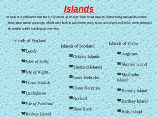 In total, it is estimated that the UK is made up of over 1000 small islands,